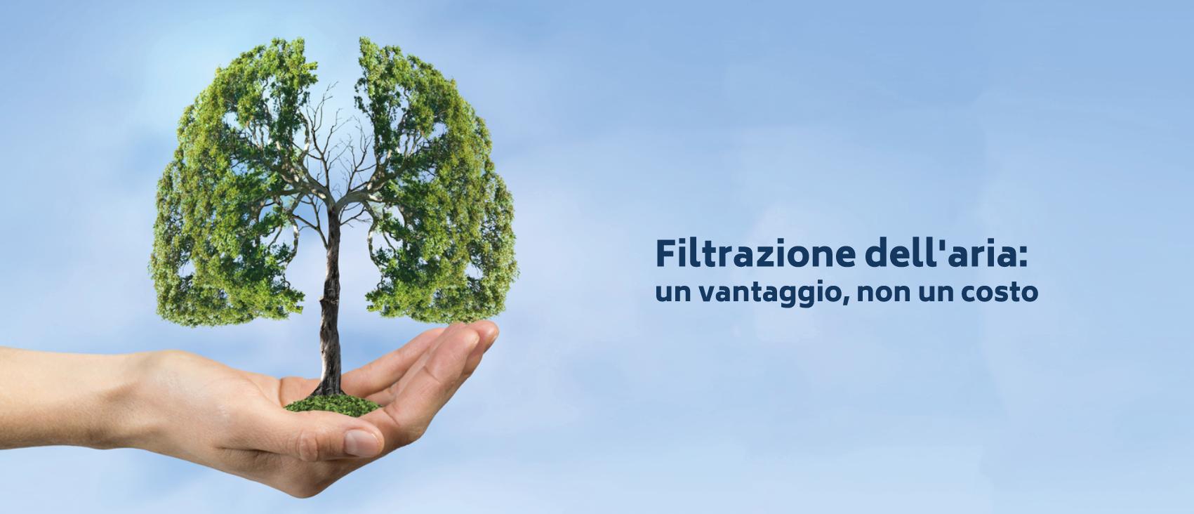 Filtrazione dell'aria: un vantaggio, non un costo